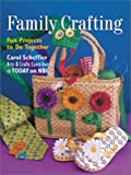img - for Family Crafting: Fun Projects to Do Together book / textbook / text book