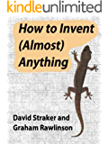 How to Invent (Almost) Anything (English Edition)