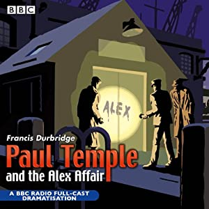 Paul Temple and the Alex Affair (Dramatized) Hörspiel