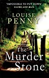 The Murder Stone: 4 (Chief Inspector Gamache) by Louise Penny (2-Jun-2011) Paperback