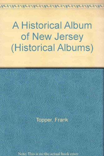 Toppers Jersey - Historical Album Of New Jersey (Historical Albums)