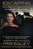 Escaping Scientology: An Insider's True Story: My Journey with the Cult of Celebrity Spirituality, Greed & Power