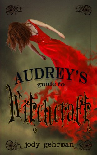 Check Out Today's Kindle Fire at KND eBook of The Day: Jody Gehrman's Audrey's Guide to Witchcraft – Over 60 Rave Reviews