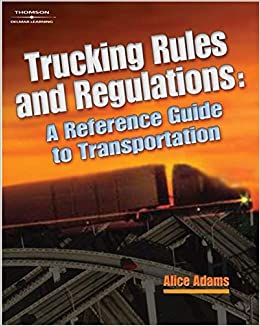 Trucking Rules and Regulations (A Nafta Guidebook for North