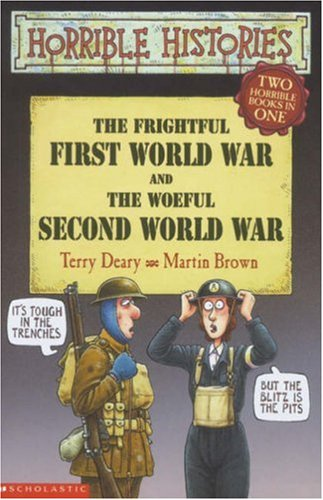 Download Frightful First World War and the Woeful Second World War (Horrible Histories Collections) PDF