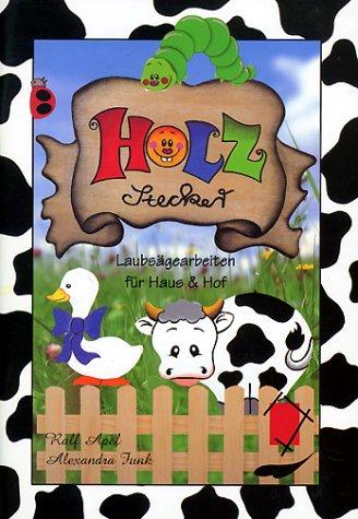 Holzstecker: Laubsägearbeiten für Haus & Hof