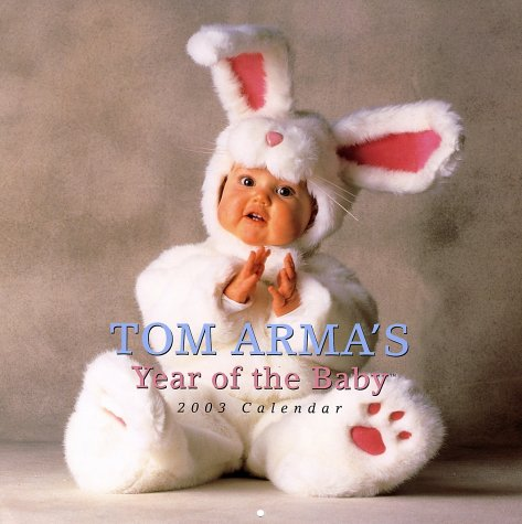 Babies 2003 Wall Calendar - Tom Arma's Year of the Baby Calendar (2003) (Wall Calendar)