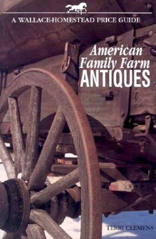 American Family Farm Antiques (WALLACE-HOMESTEAD PRICE (Farming Equipment)