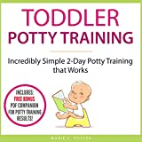 Toddler Potty Training: Incredibly Simple 2-Day