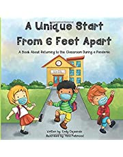A Unique Start From 6 Feet Apart: A Book About Returning to the Classroom During a Pandemic