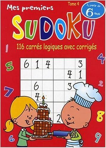 Téléchargement gratuit de livres j2ee Mes premiers Sudoku : Tome 4, 116 carrés logiques avec corrigés by Jacques Loëss in French ePub
