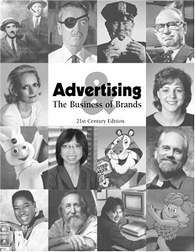 Advertising And The Business Of Brands: 21st Century Edition