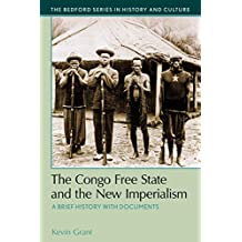 The Congo Free State and the New Imperialism (The Bedford Series in History and Culture)