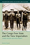 img - for The Congo Free State and the New Imperialism (The Bedford Series in History and Culture) book / textbook / text book
