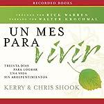Un mes para vivir [One Month to Live]: Treinta días para lograr una vida sin arrepentimientos | Kerry Shook