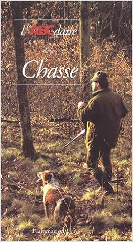 Téléchargement gratuit de livres en pdf L'ABCdaire de la chasse in French PDF 2080126466