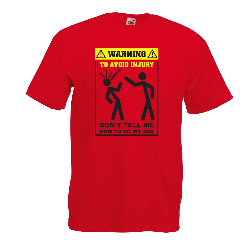 T Shirts For Don't Tell Me How To Do My Job - Funny Sayings Work Clothes