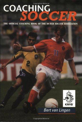 Coaching Soccer: The Official Coaching Book of the Dutch Soccer Association - Dutch Football