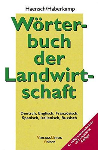 Wörterbuch der Landwirtschaft: Deutsch - Englisch - Französisch - Spanisch - Italienisch - Russisch
