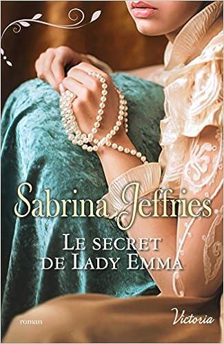 La trilogie des Lords - Tome 2 : Le secret de Lady Emma de Sabrina Jeffries 51XTYtCK%2B4L._SX323_BO1,204,203,200_