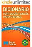 Porto Editora Brazilian Portuguese-English Dictionary / Dicionário Porto Editora de Português-Inglês para o Brasil (Portuguese Edition)