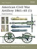 American Civil War Artillery 1861–65 (1): Field