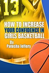 How to Increase Your Confidence in Girls Basketball Paperback