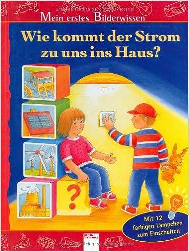 Perfect Wie Kommt Der Strom Zu Uns Ins Haus?: Amazon.de: Urs Wagner, Anette  Hildebrandt: Bücher