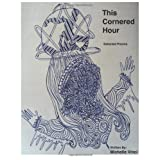 This Cornered Hour: Selected Poems