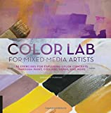 Color Lab for Mixed-Media Artists: 52 Exercises for Exploring Color Concepts through Paint, Collage, Paper, and More (Lab Series)