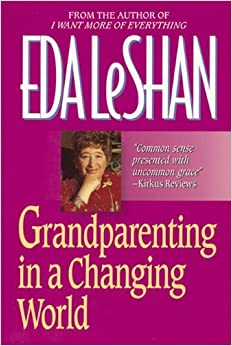 Grandparenting in a Changing World by Eda J. LeShan (1997-03-01)