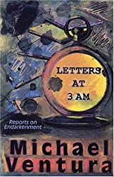 Letters at 3am by Michael Ventura (1998-04-01)