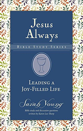 Leading a Joy-Filled Life (Jesus Always Bible Studies)