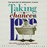 Taking a Chance on Love: The Lyrics and Life of John Latouche (2000 Off-Broadway Cast)