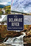 The Delaware River: History, Traditions and Legends (Natural History)