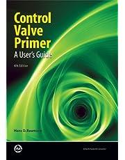 Control Valve Primer: A User's Guide