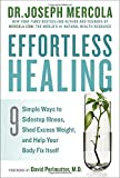 Download Effortless Healing: 9 Simple Ways to Sidestep Illness, Shed Excess Weight, and Help Your Body Fix Itself in PDF ePUB Free Online