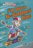 I've Got the No-Skateboard Blues (Sports Illustrated Kids Victory School Superstars)
