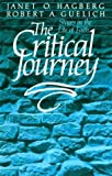 img - for The Critical Journey: Stages in the Life of Faith by Janet O. Hagberg (1995-02-01) book / textbook / text book