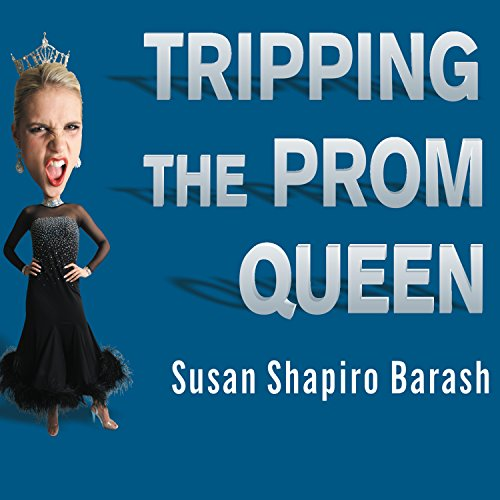 Tripping the Prom Queen: The Truth About Women and Rivalry by Tantor Audio
