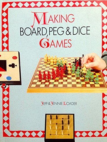 - Making Board, Peg & Dice Games