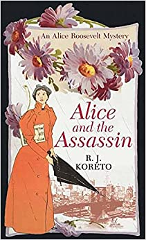 Alice and the Assassin (Alice Roosevelt Mystery)