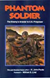 Book cover from Phantom Soldier: The Enemys Answer to U.S. Firepower by H. John Poole