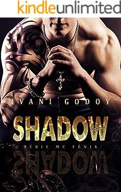Shadow (Série MC Fênix  Livro 1)