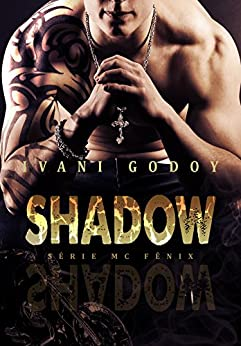 Shadow (Série MC Fênix  Livro 1) por [Godoy, Ivani ]