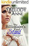 The Billionaire's Final Stand (Billionaire Bachelors - Book Seven)