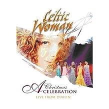 Celtic Woman: A Christmas Celebration