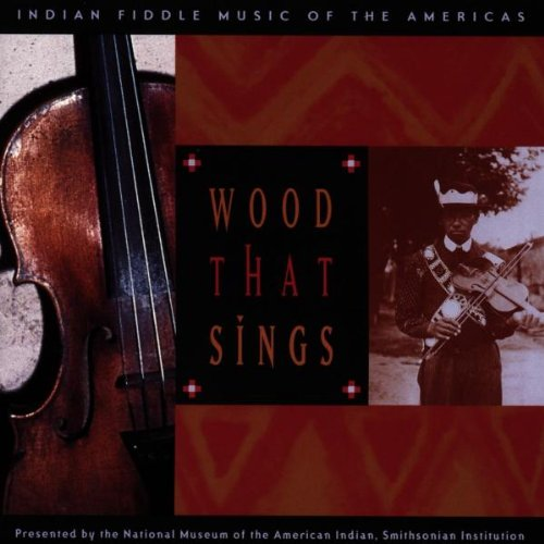 Wood That Sings: Indian Fiddle Music From The - Of Mall New America Stores