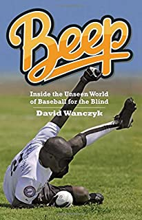 Book Cover: Beep: Inside the Unseen World of Baseball for the Blind