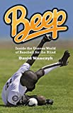 "David Wanczyk, ""Beep: Inside the Unseen World of Baseball for the Blind"" (Swallow Press, 2018)"